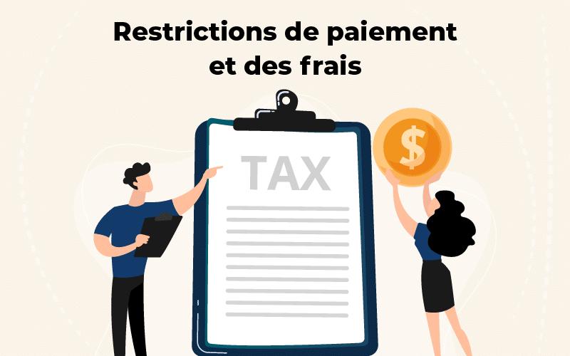 Restrictions de paiement et des frais