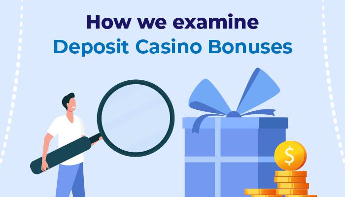 How we examine deposit casino bonuses