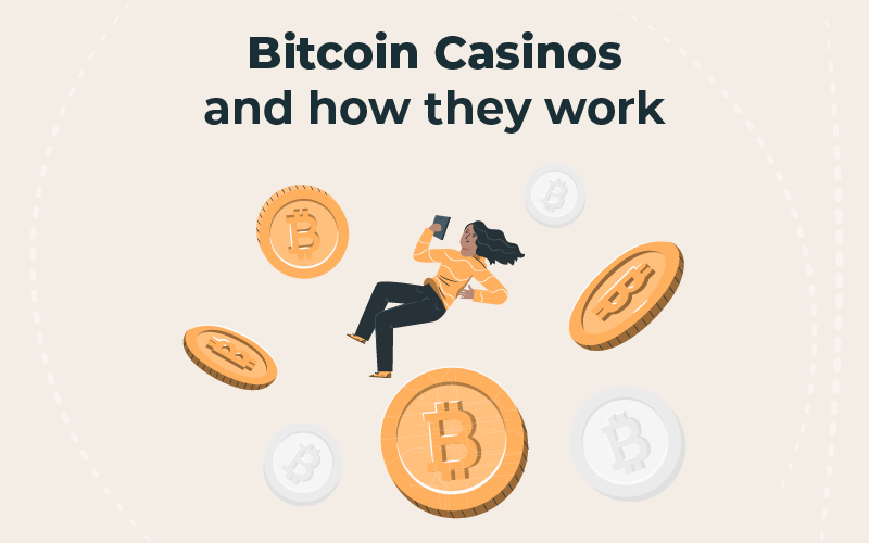 Bitcoin Casinos and how they work