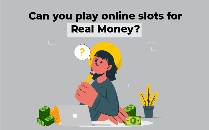 Can you play online slots for real money