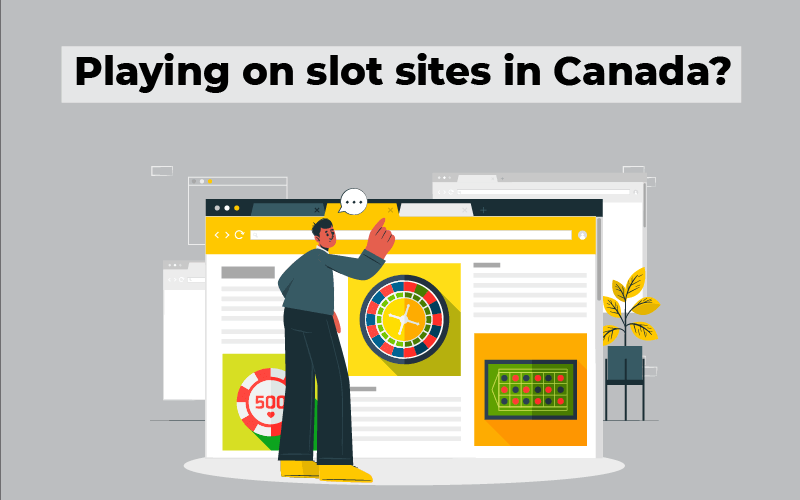 Playing on slot sites in Canada