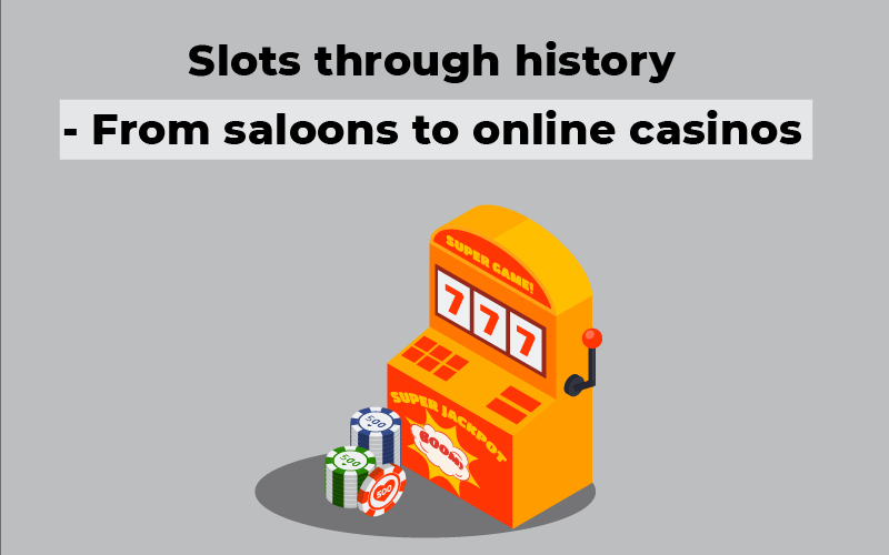 Slots through history - From saloons to online casinos