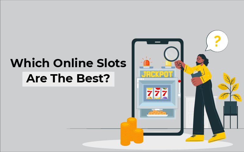 Which online slots are the best