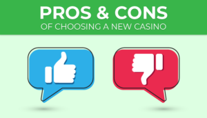 pros and cons new casinos