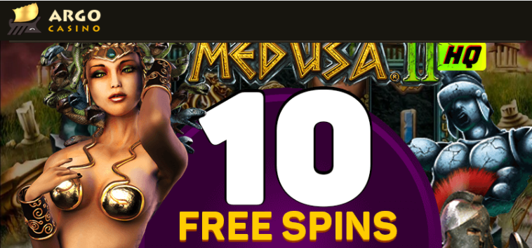 ★ 10 Free Spins on Medusa II HQ at Argo Casino