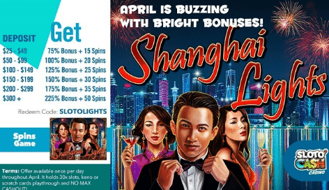 》Match Bonus up to 225% + 50 Spins on Shanghai Lights at Sloto'Cash Casino