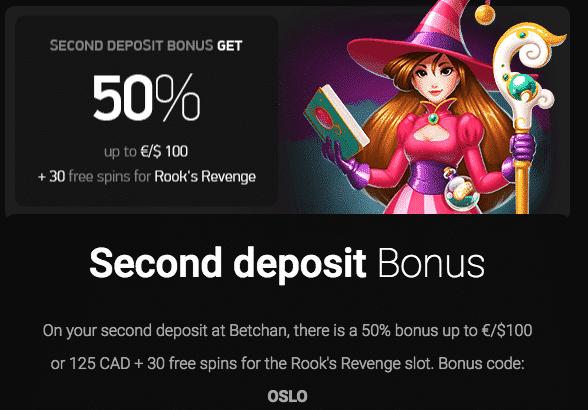 ★ Claim Your 50% Second Deposit Bonus up to C$100 + 30 Free Spins on Rook's Revenge at BetChan Casino