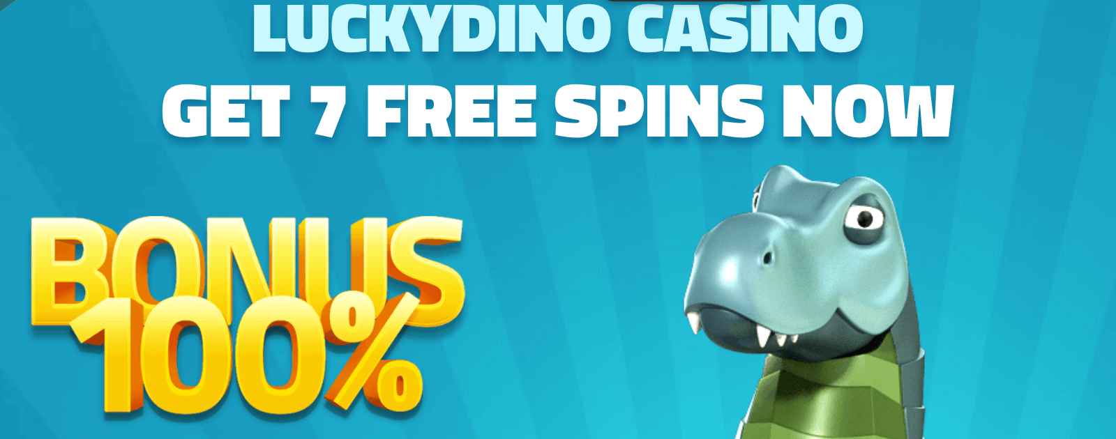 ★ 7 No Deposit Spins + C$400 + 100 Free Spins Welcome Package at LuckyDino Casino