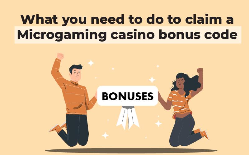 What you need to do to claim a Microgaming casino bonus code