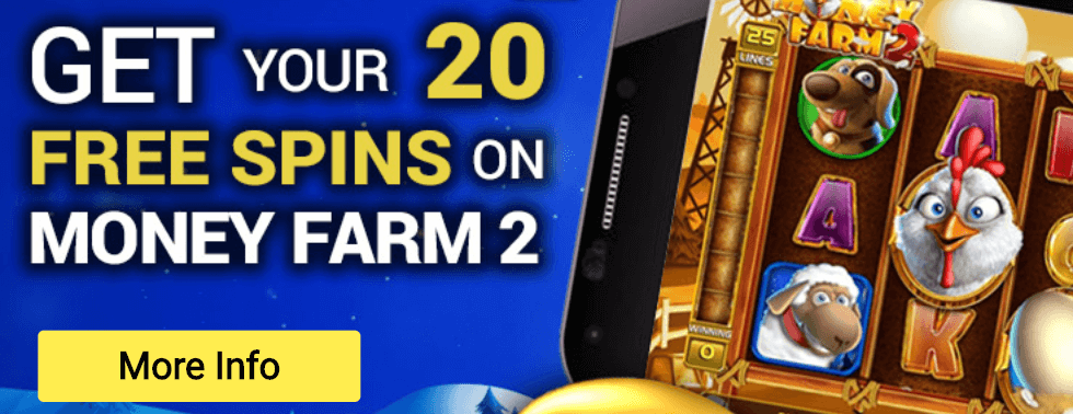 ★ Register and Get 20 Free Spins on Money Farm 2 at Mongoose Casino