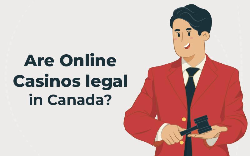 Are online casinos legal in Canada