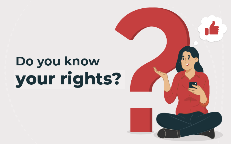 Do you know your rights