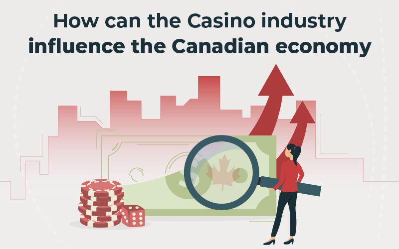How can the casino industry influence the Canadian economy