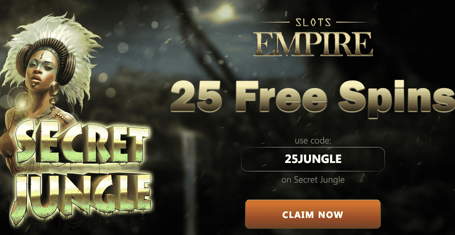 ★ Get Your Registration 25 Free Spins on Secret Jungle at Slots Empire