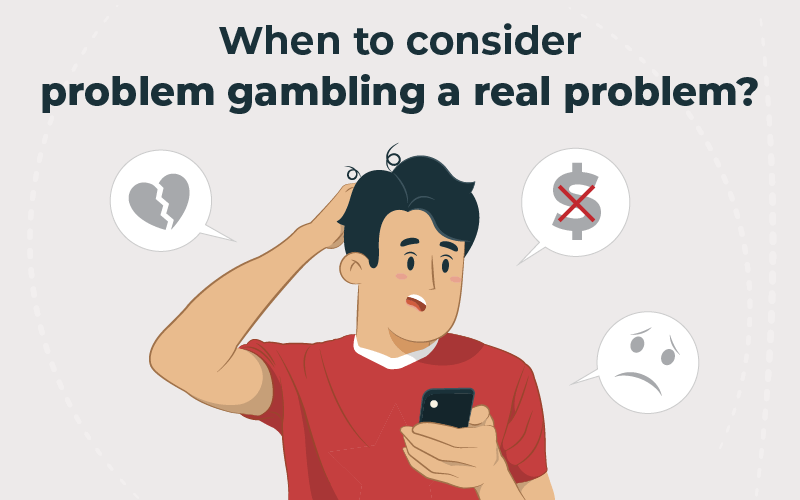 When to consider problem gambling a real problem