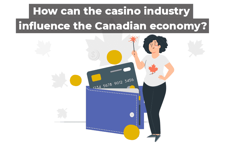 casino industry influence the Canadian economy
