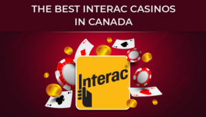 Why did we pick these Interac online casino bonuses
