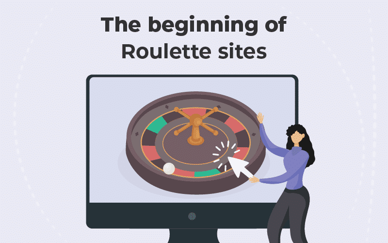 beginning of Roulette sites