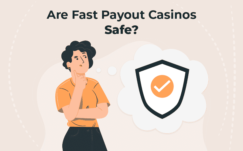 Are fast payout casinos safe