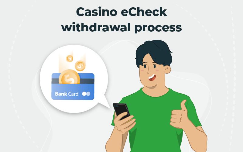 Casino eCheck withdrawal process