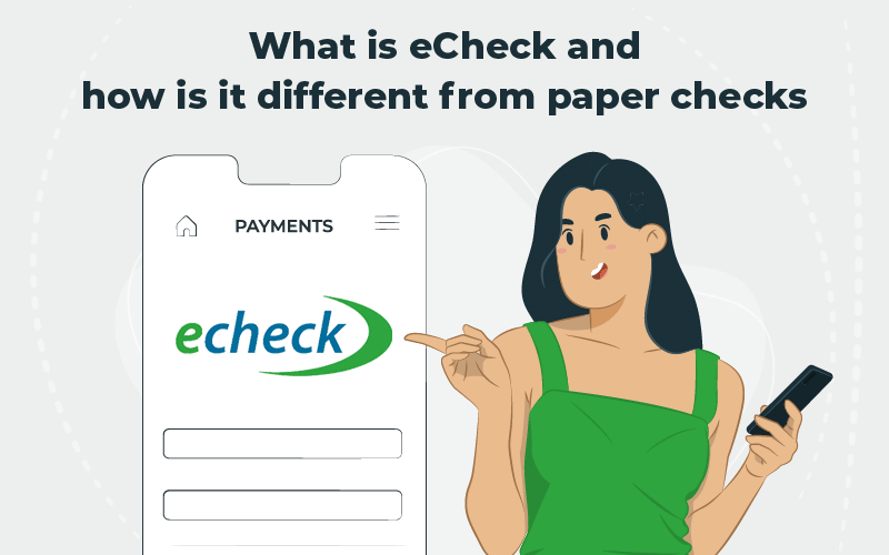 What is eCheck and how is it different from paper checks