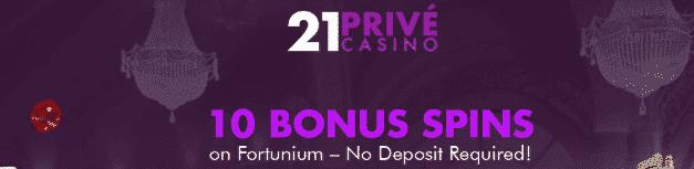 ★ C$1 No Deposit Bonus as 10 Spins on Fortunium at 21Prive Casino