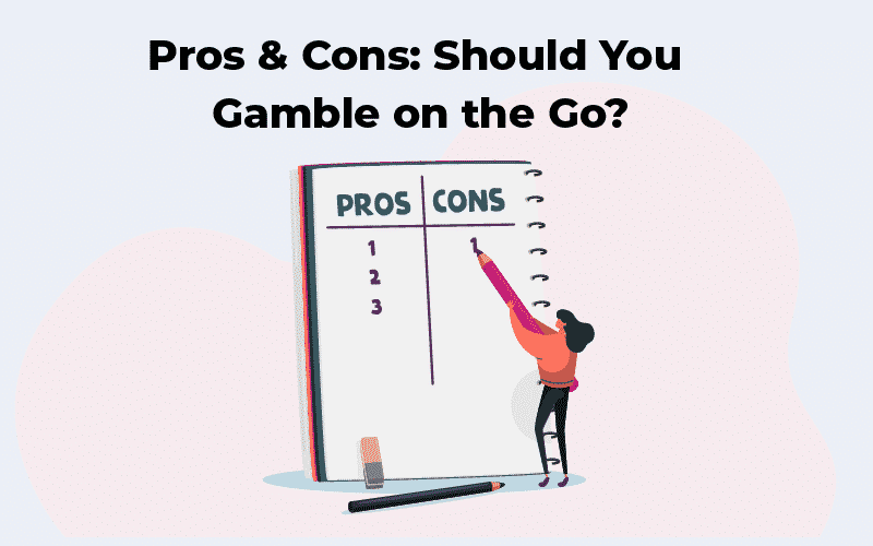gamble on the go - pros and cons