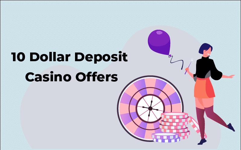 10 dollar deposit casino offers
