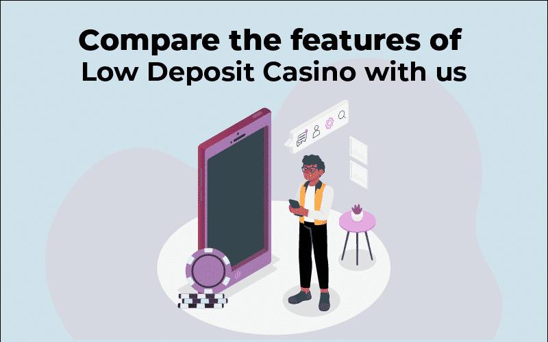 features of low deposit casino