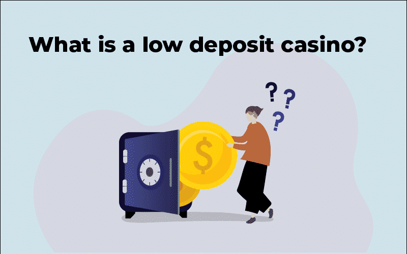 low deposit casino