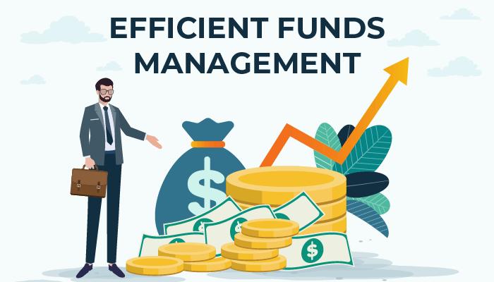 Efficient funds management
