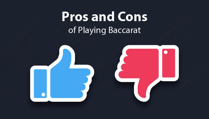 Pros and cons of playing Baccarat