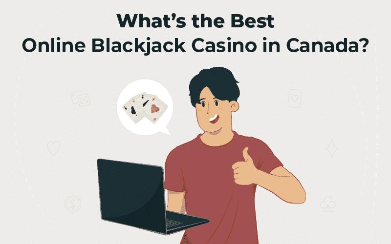 Best Online Blackjack Casino in Canada
