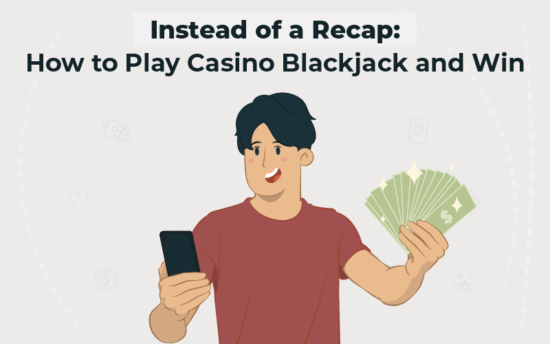 How to Play Casino Blackjack and Win