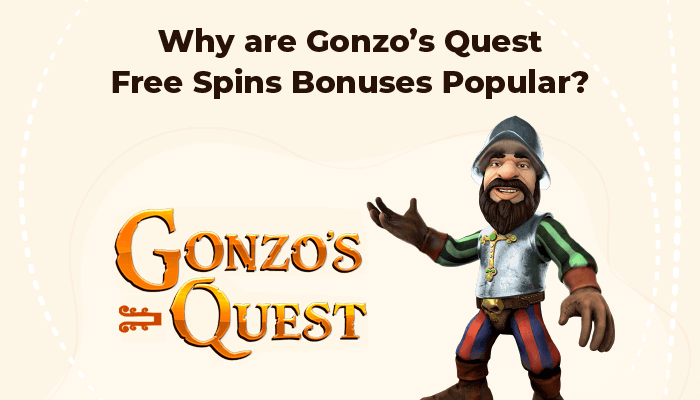 Why are Gonzo's Quest free spins bonuses popular