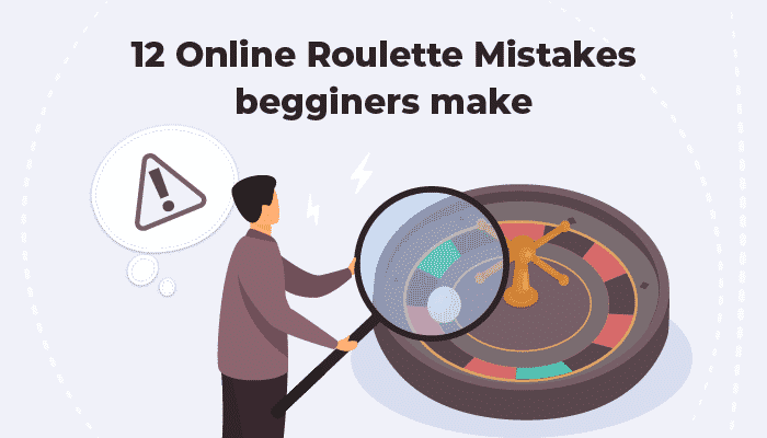 12 Online Roulette Mistakes