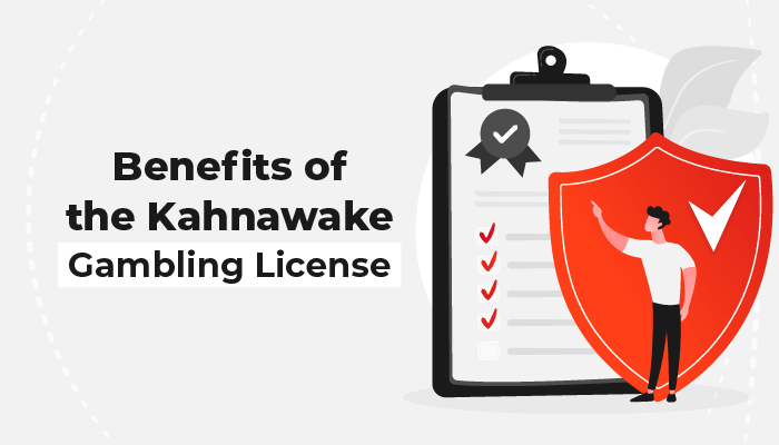 Benefits of the Kahnawake gambling license