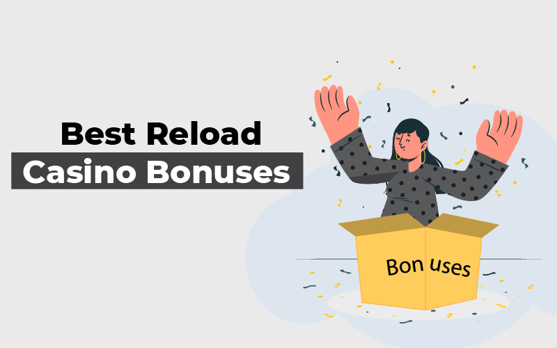 Best Reload Casino Bonuses