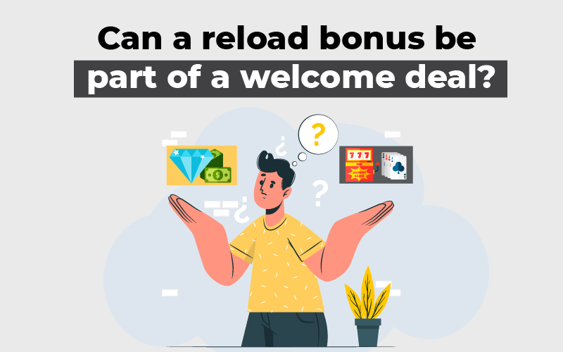 Can a reload bonus be part of a welcome deal