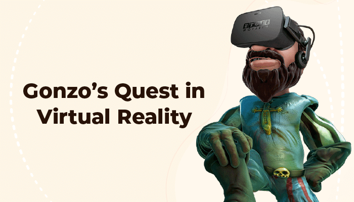 Gonzo's Quest in Virtual Reality