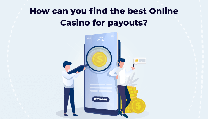 How can you find the best online casino for payouts