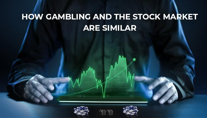 Gambling and Stock Market are similar