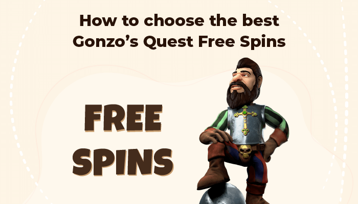 How to choose the best Gonzo's Quest free spins