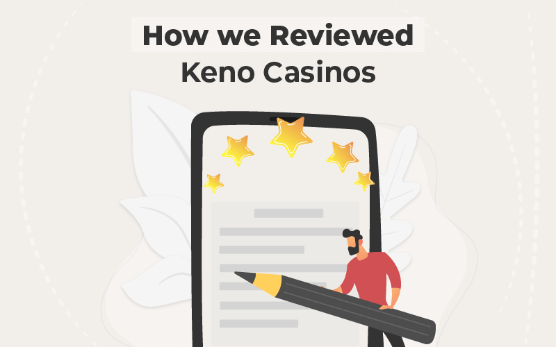 How we Reviewed Keno Casinos