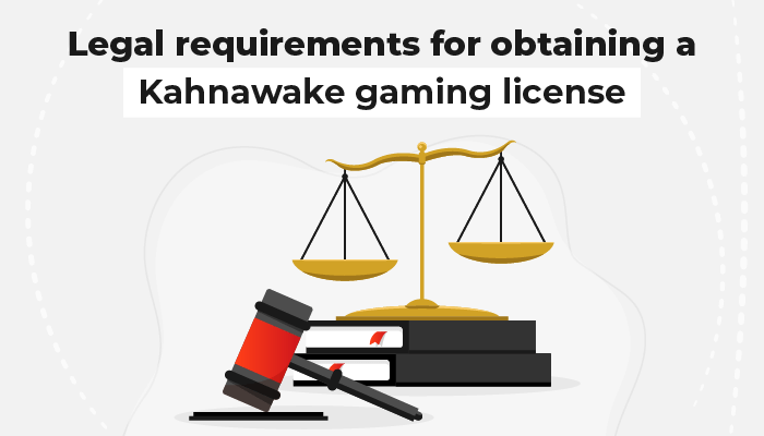 Legal requirements for obtaining a Kahnawake gaming license