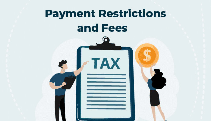 Payment Restrictions and Fees