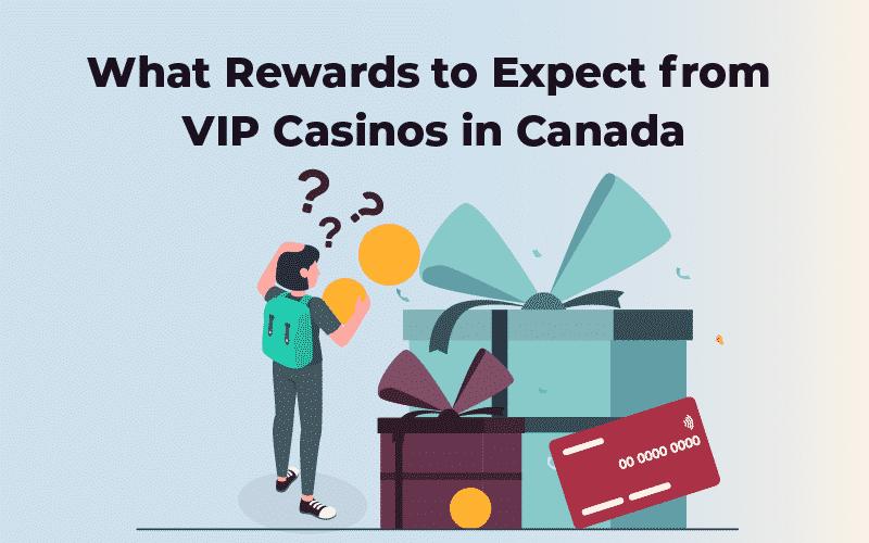 VIP Casinos rewards in Canada