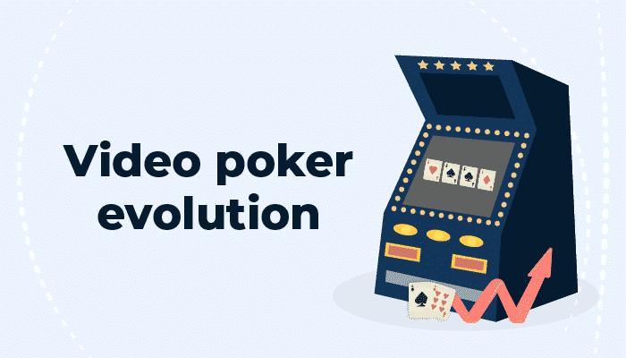 Video Poker Evolution