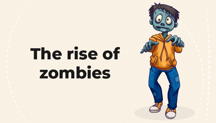 Rise of zombies