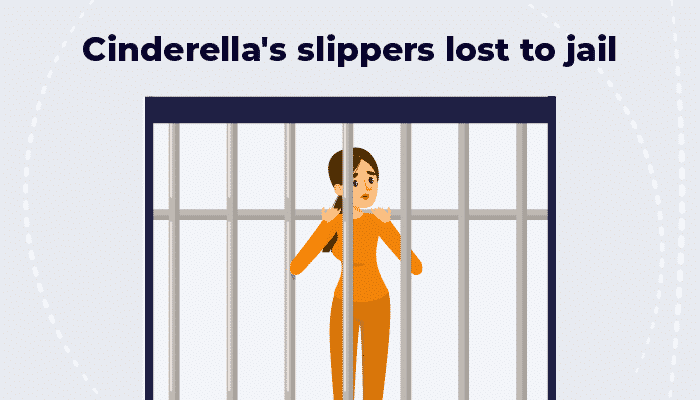 Cinderella's slippers lost to jail